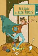 et si j etais un super héros